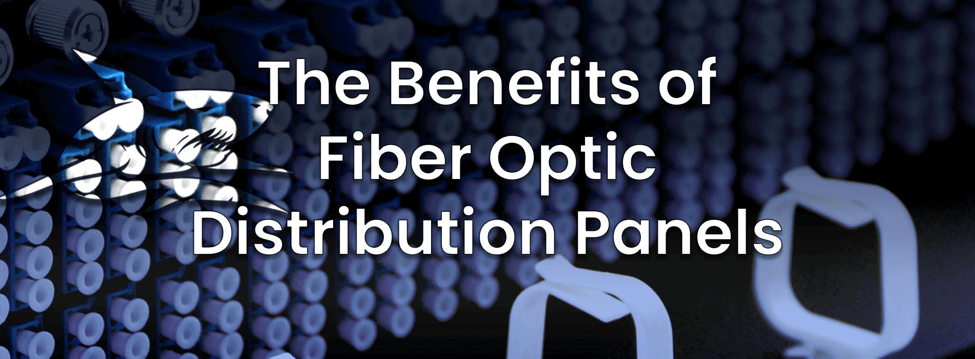The Benefits of Fiber Optic Distribution Panels